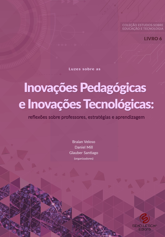 Luzes-sobre-as-Inovações-Pedagógicas-e-Inovações-Tecnológicas-reflexões-sobre-professores--estratégias-e-aprendizagem