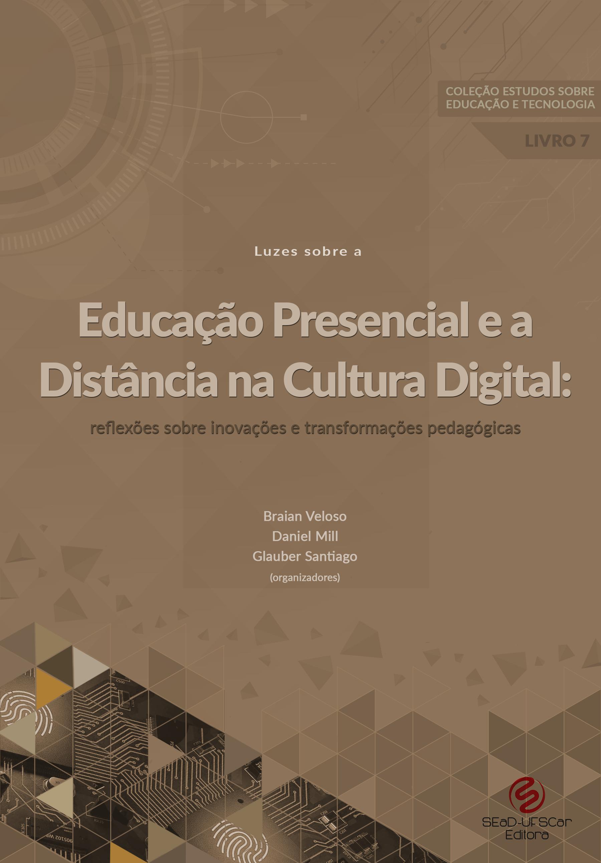Luzes-sobre-a-Educação-Presencial-e-a-Distância-na-Cultura-Digital-reflexões-sobre-inovações-e-transformações-pedagógicas
